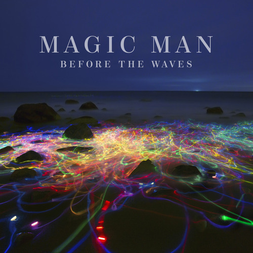Magic Man Before The Waves